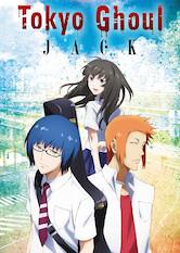 Search netflix Tokyo Ghoul: Jack