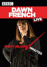 Search netflix Dawn French: 30 Million Minutes