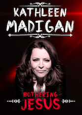 Search netflix Kathleen Madigan: Bothering Jesus