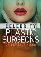 Search netflix The Celebrity Plastic Surgeons of Beverly Hills