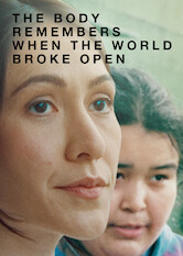 Search netflix The Body Remembers When the World Broke Open