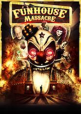 Search netflix The Funhouse Massacre